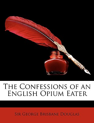 Nabu Press The Confessions of an English Opium Eater by Douglas, George Brisbane [Paperback] at Sears.com